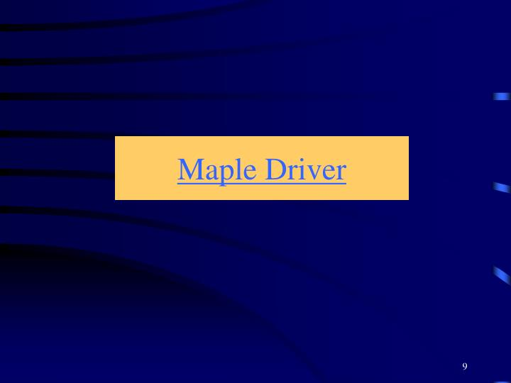Maple Driver