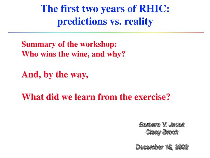 The first two years of rhic predictions vs reality