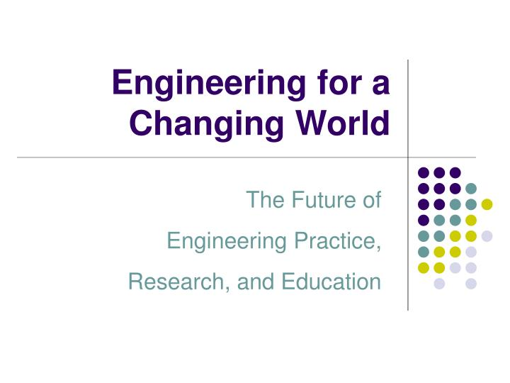 engineering for a changing world n.