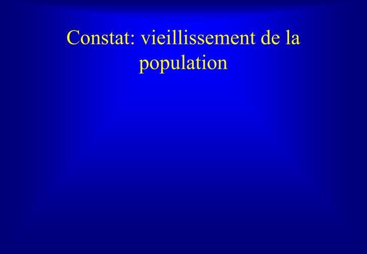 Constat: vieillissement de la population