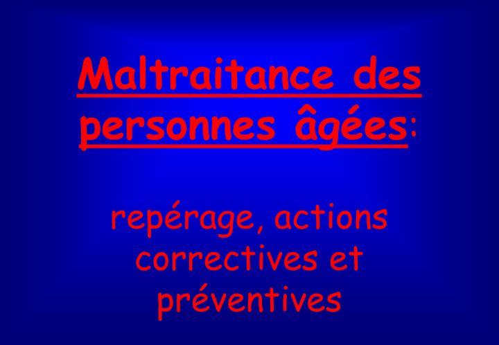 Maltraitance des personnes g es rep rage actions correctives et pr ventives