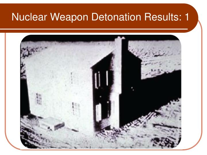 Nuclear Weapon Detonation Results: 1