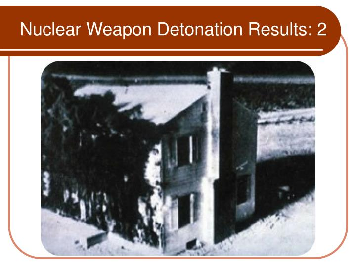 Nuclear Weapon Detonation Results: 2