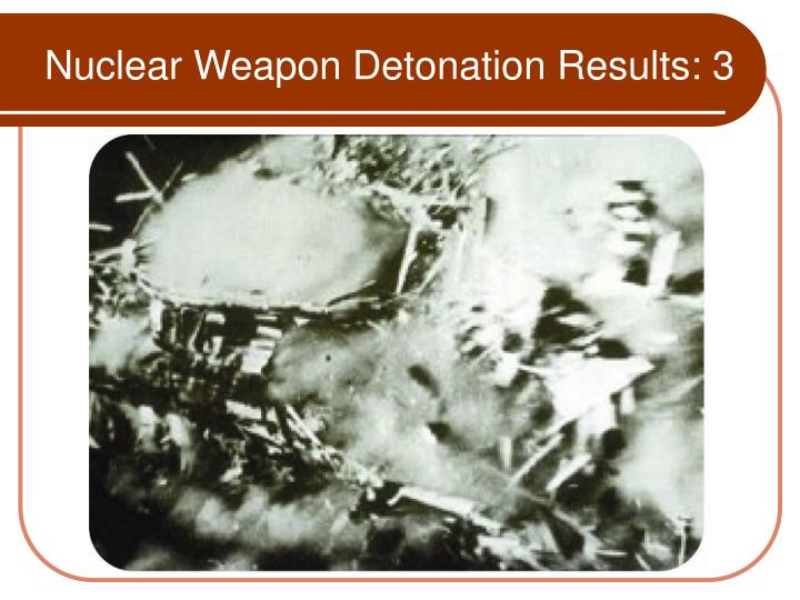 Nuclear Weapon Detonation Results: 3