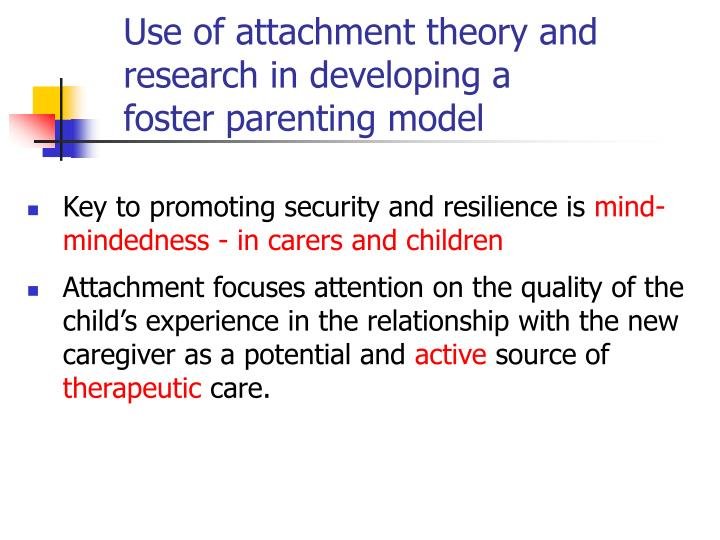 Use of attachment theory and research in developing a