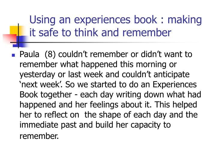 Using an experiences book : making it safe to think and remember
