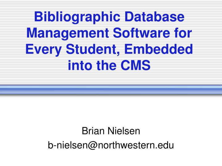 Bibliographic database management software for every student embedded into the cms