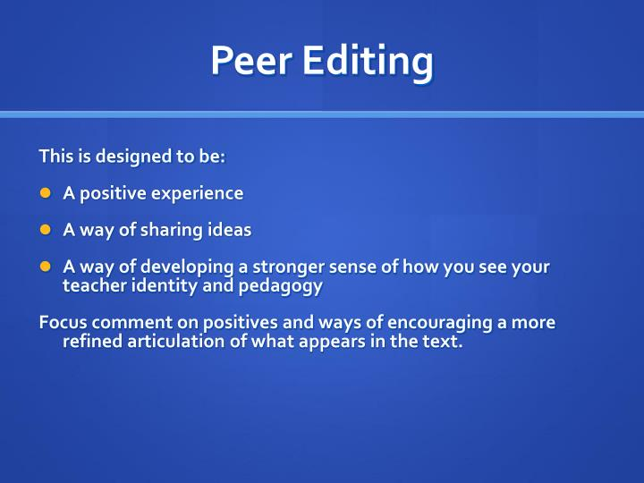 advantages of peer editing In order for the full benefits of peer observations to be realized, both parties must accept the fact that the peer observation is a process of.