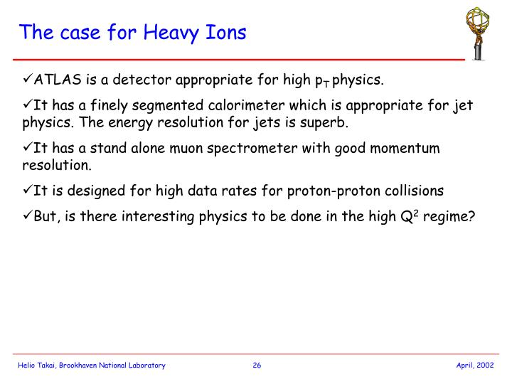 The case for Heavy Ions