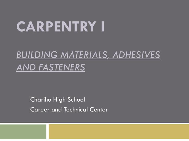 carpentry i building materials adhesives and fasteners n.