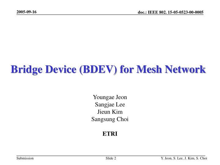 Bridge device bdev for mesh network