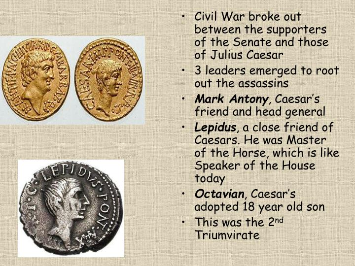 Civil War broke out between the supporters of the Senate and those of Julius Caesar