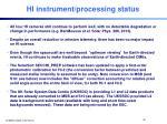 hi instrument processing status