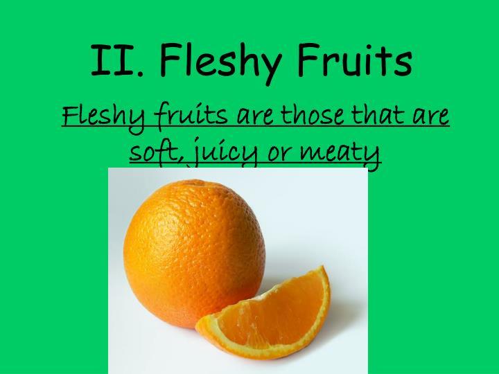 II. Fleshy Fruits