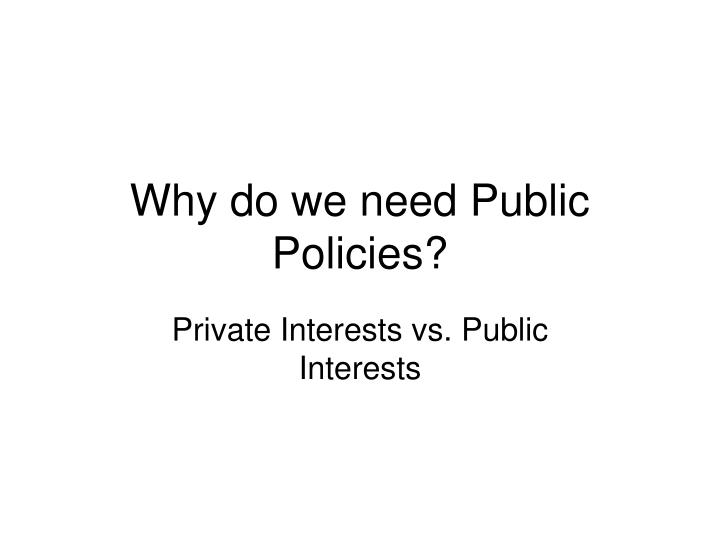 why do we need public policies n.