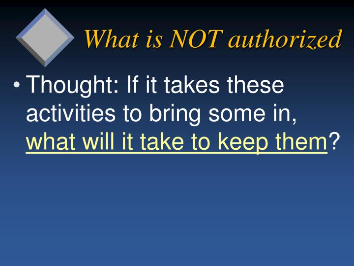 What is NOT authorized