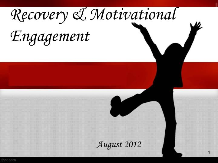 recovery motivational engagement n.