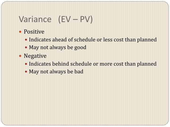 Variance   (EV – PV)