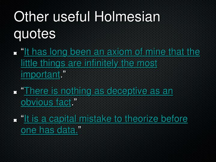Other useful Holmesian quotes