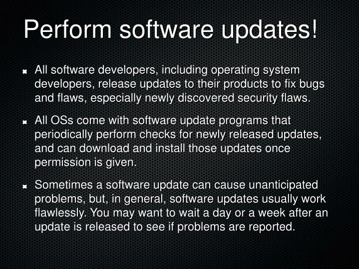 Perform software updates!