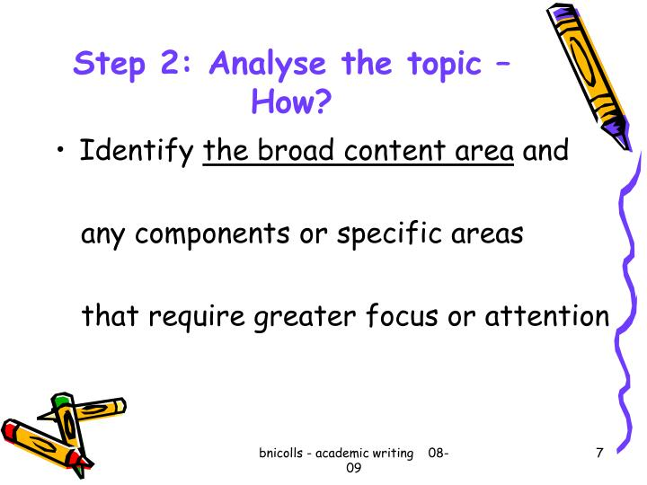 Step 2: Analyse the topic – How?
