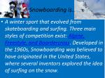 snowboarding is