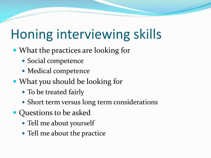 Honing interviewing skills