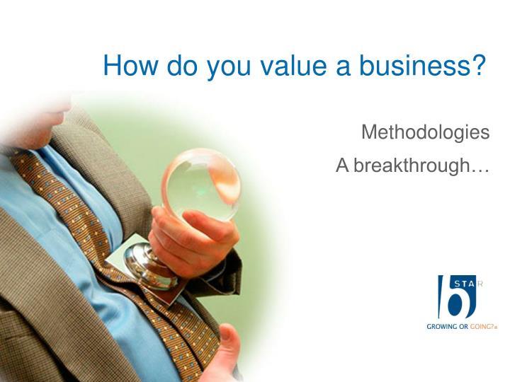 How do you value a business?