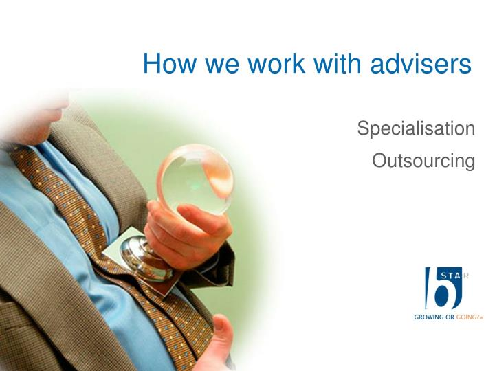 How we work with advisers