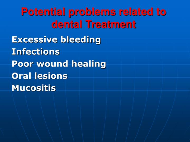 Potential problems related to dental Treatment