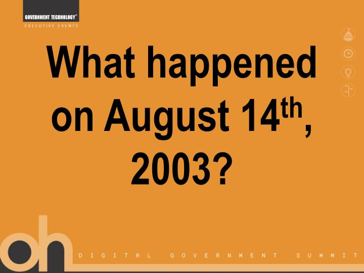 What happened on august 14 th 2003