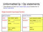unformatted ip op statements