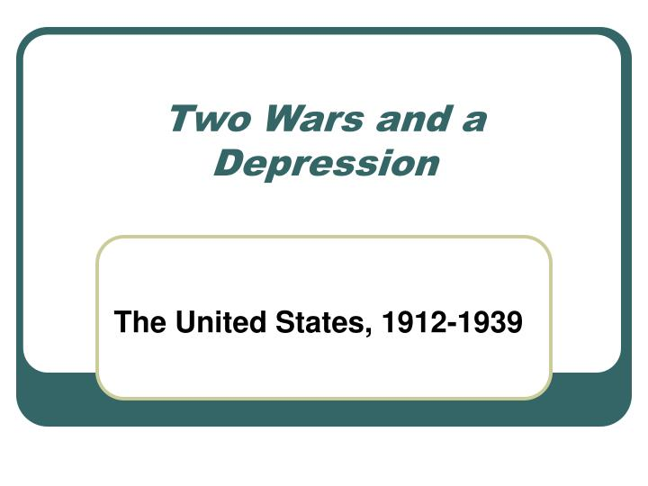 two wars and a depression n.