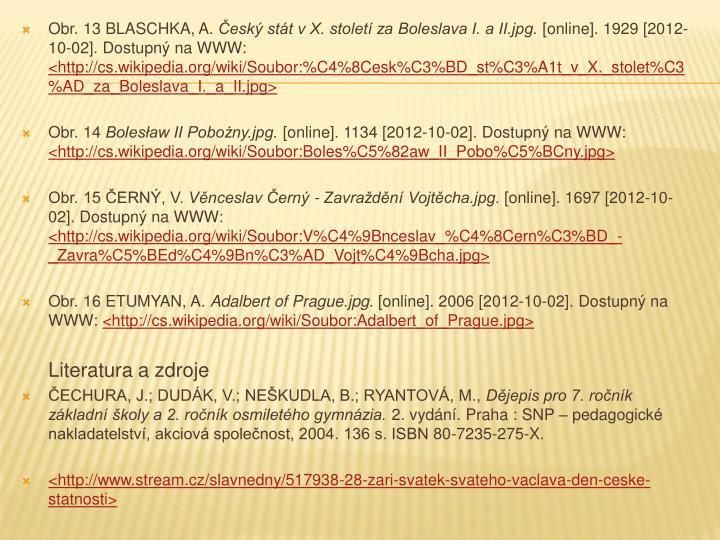 Obr. 13 BLASCHKA, A.