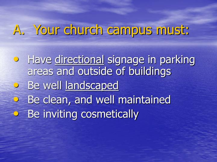A.  Your church campus must: