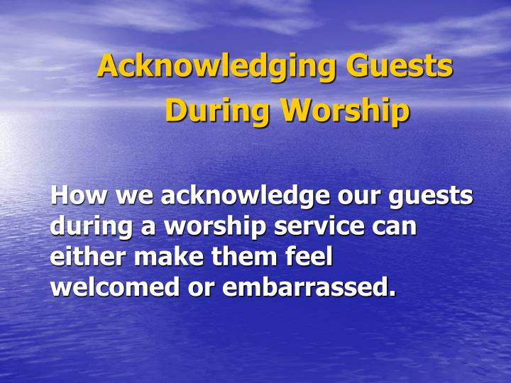 Acknowledging Guests
