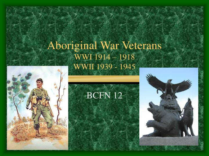 Aboriginal war veterans wwi 1914 1918 wwii 1939 1945
