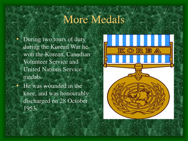 During two tours of duty during the Korean War he won the Korean, Canadian Volunteer Service and United Nations Service medals.