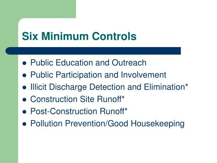 Six Minimum Controls
