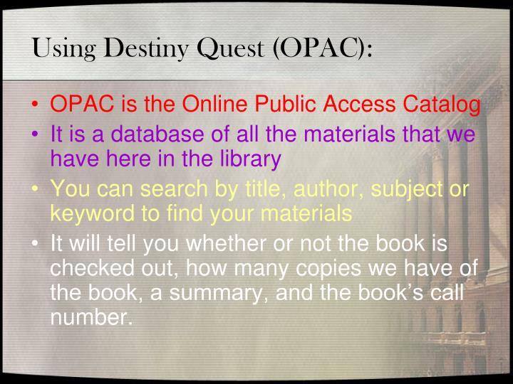 Using Destiny Quest (OPAC):