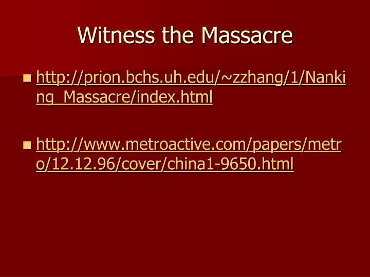 Witness the Massacre