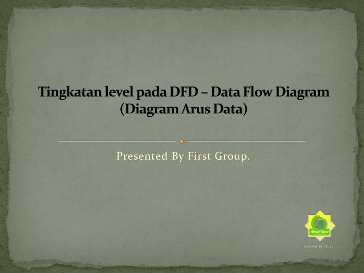 Tingkatan level pada dfd data flow diagram diagram arus data