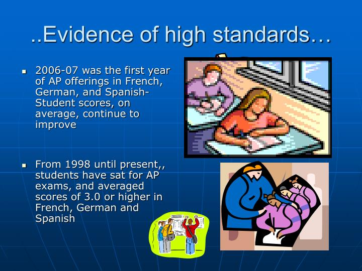 ..Evidence of high standards…