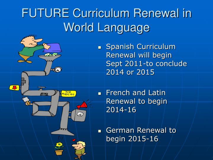 FUTURE Curriculum Renewal in World Language