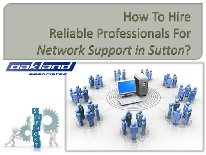 how to hire reliable professionals for network support in sutton n.