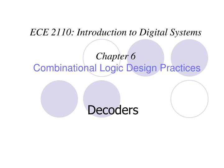 ece 2110 introduction to digital systems chapter 6 combinational logic design practices n.