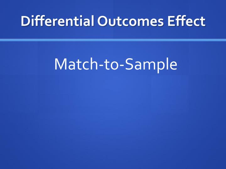 Differential Outcomes Effect