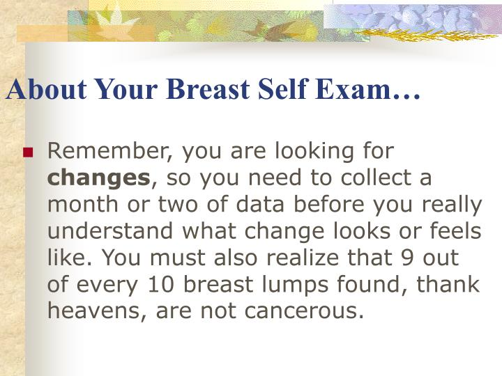 About Your Breast Self Exam…