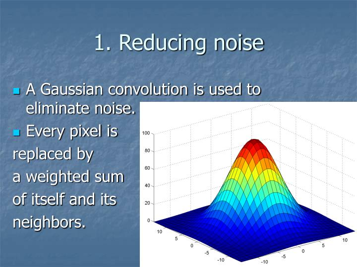 1. Reducing noise