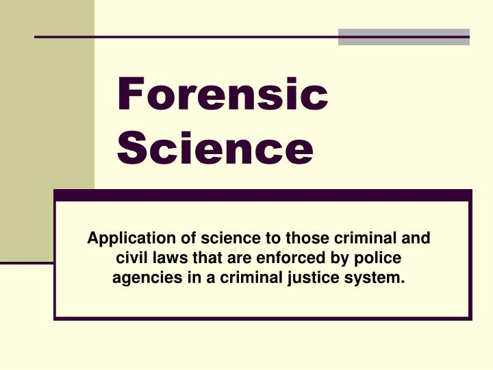 an analysis of the forensic science in application of law
